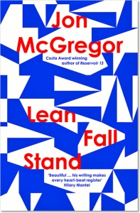 Lean Fall Stand - Jon McGregor