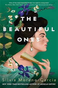 The Beautiful Ones - Silvia Moreno-Garcia