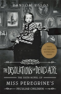 The Desolations of Devil's Acre (Miss Peregrine's...  #6) - Ransom Riggs