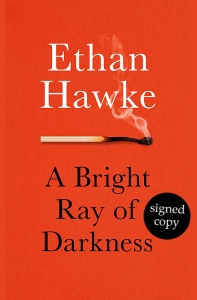 A Bright Ray of Darkness - Ethan Hawke