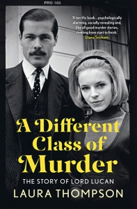 A Different Class of Murder: The Story of Lord Lucan - Laura Thompson