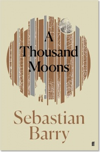 A Thousand Moons (Days Without End 2) - Sebastian Barry