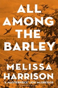 All Among the Barley - Melissa Harrison