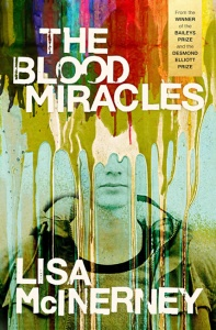 The Blood Miracles - Lisa McInerney
