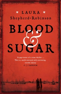 Blood & Sugar - Laura Shepherd-Robinson