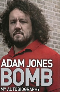 Bomb: My Autobiography - Adam Jones