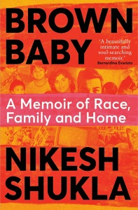 Brown Baby: A Memoir of Race, Family and Home - Nikesh Shukla