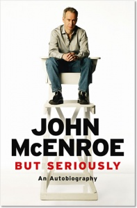 But Seriously: An Autobiography - John McEnroe
