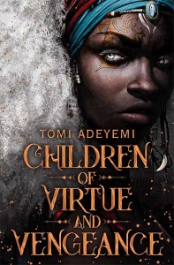 Children of Virtue and Vengeance (Legacy of Orïsha 2) - Tomi Adeyemi