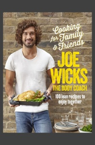 Cooking for Family & Friends - Joe Wicks