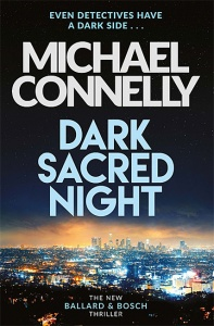 Dark Sacred Night (Harry Bosch 21) - Michael Connelly