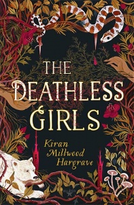 The Deathless Girls - Kiran Millwood Hargrave