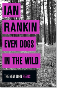 Even Dogs in the Wild (John Rebus 20) - Ian Rankin