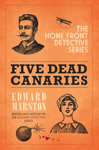 Five Dead Canaries (Home Front Detective 3) - Edward Marston