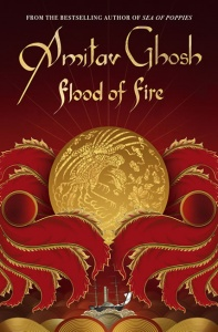 Flood of Fire (Ibis Trilogy 3) - Amitav Ghosh