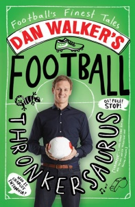 Football Thronkersaurus - Dan Walker