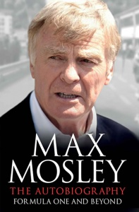 Formula One and Beyond: The Autobiography - Max Mosley