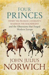 Four Princes - John Julius Norwich