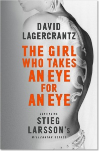 The Girl Who Takes an Eye for an Eye (Millennium 5) - David Lagercrantz