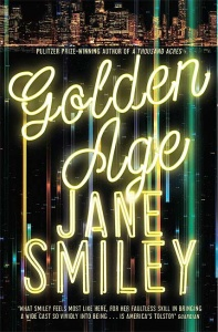 Golden Age (Last Hundred Years Trilogy 3) - Jane Smiley
