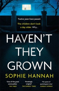 Haven't They Grown - Sophie Hannah