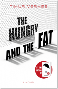 The Hungry and the Fat - Timur Vermes