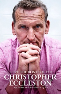 I Love the Bones of You: My Father and the Making of Me - Christopher Eccleston