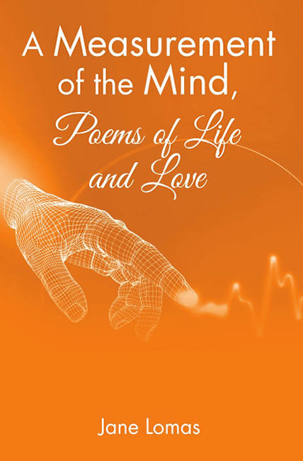 A Measurement of the Mind, Poems of Life and Love - Jane Lomas