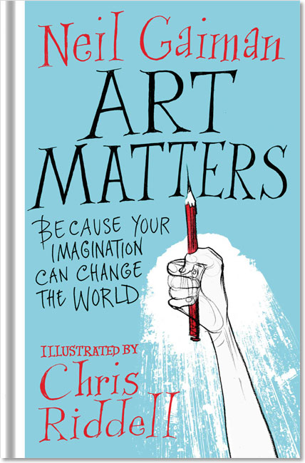 Art Matters - Neil Gaiman (illustrated by Chris Riddell)