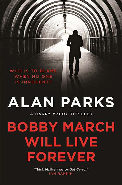 Bobby March Will Live Forever (Harry McCoy 3) - Alan Parks
