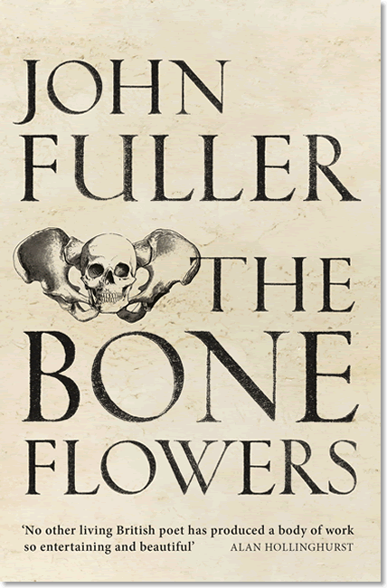 The Bone Flowers - John Fuller