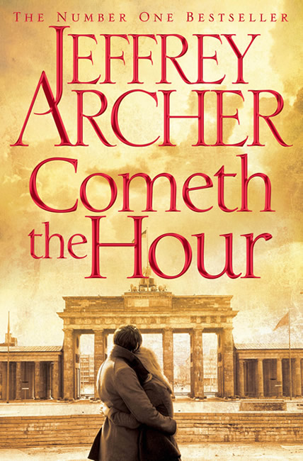 Cometh the Hour (Clifton Chronicles 6) - Jeffrey Archer