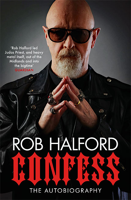 Confess: The Autobiography - Rob Halford
