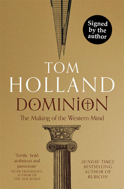 Dominion: The Making of the Western Mind - Tom Holland