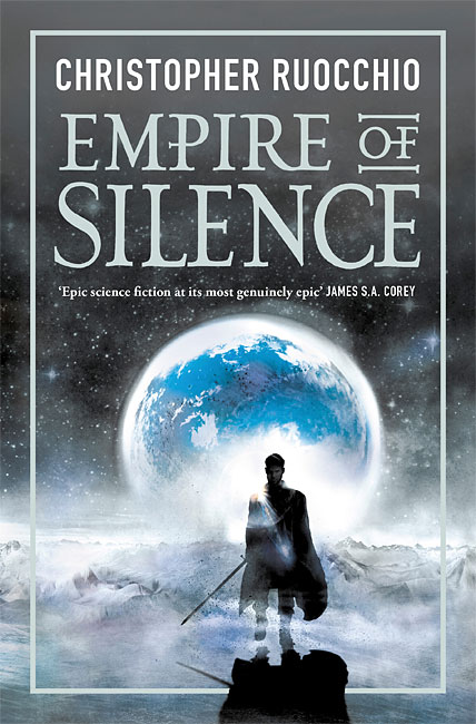 Empire of Silence (Sun Eater 1) - Christopher Ruocchio