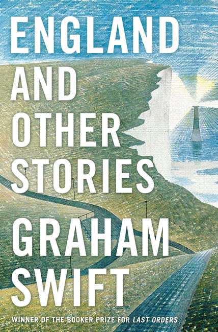 England and Other Stories - Graham Swift