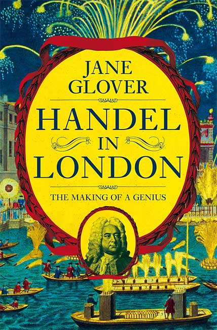 Handel in London: The Making of a Genius - Jane Glover