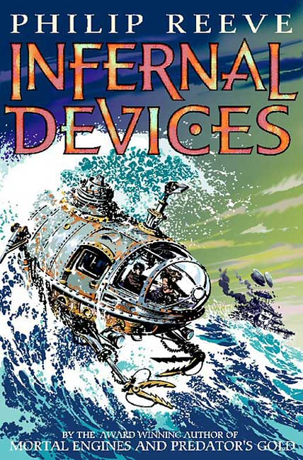 Infernal Devices (Mortal Engines Quartet 3) - Philip Reeve