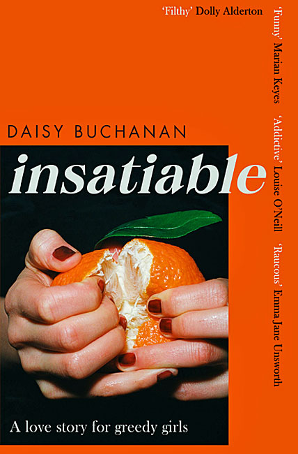 Insatiable: A Love Story for Greedy Girls - Daisy Buchanan
