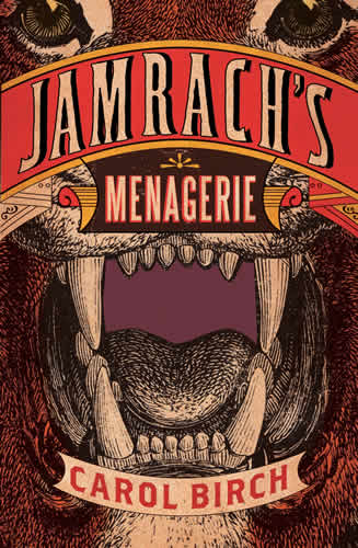 Jamrach's Menagerie by Carol Birch