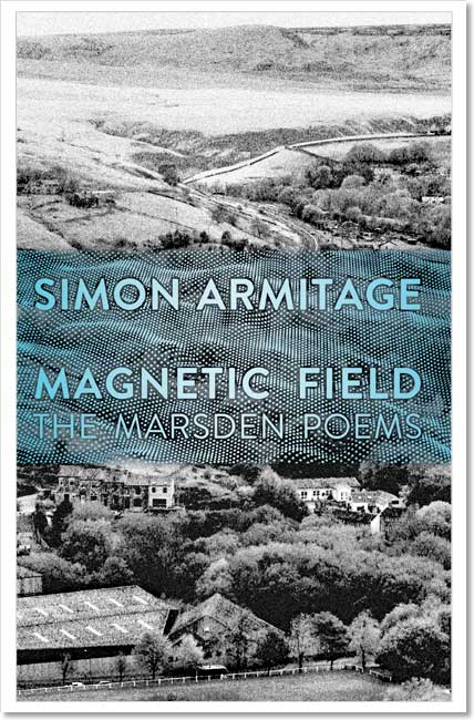 Magnetic Field: The Marsden Poems - Simon Armitage