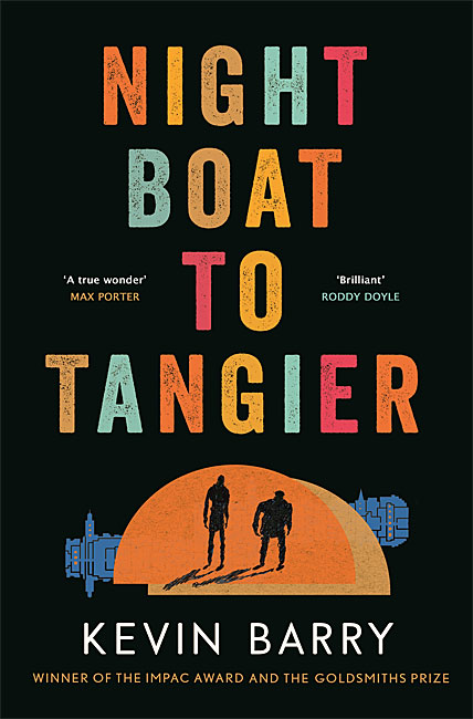 Night Boat to Tangier - Kevin Barry