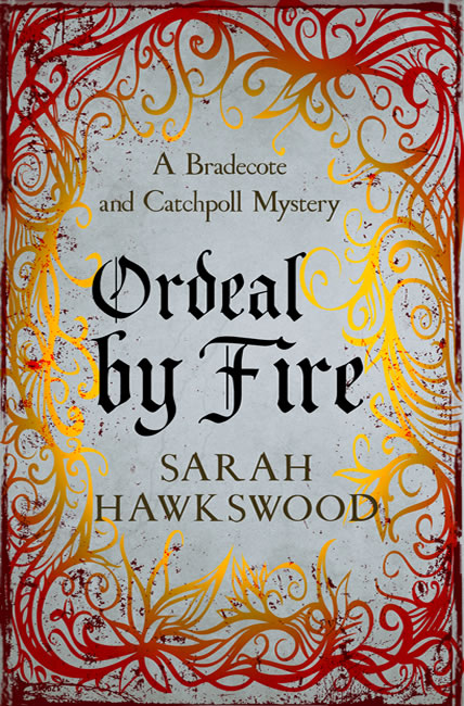 Ordeal by Fire (Bradecote & Catchpoll 2) - Sarah Hawkswood