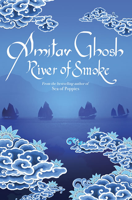 River of Smoke (Ibis Trilogy 2) - Amitav Ghosh