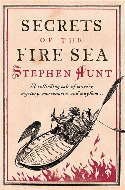 Secrets of the Fire Sea (Jackelian 4) - Stephen Hunt