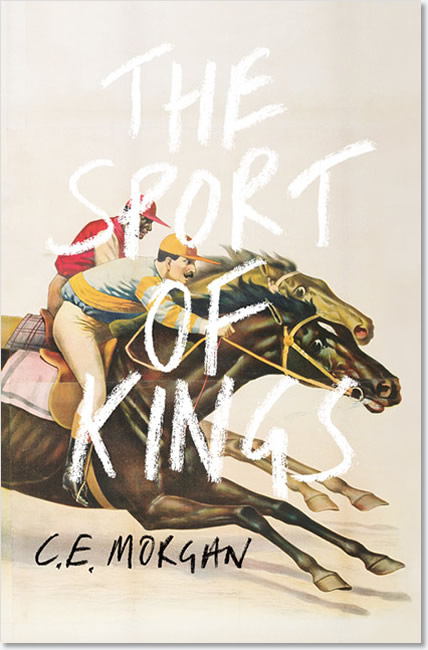 The Sport of Kings - C. E. Morgan