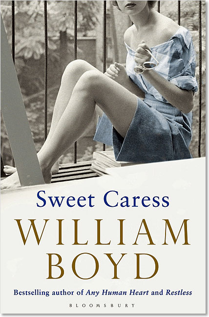 Sweet Caress: The Many Lives of Amory Clay - William Boyd