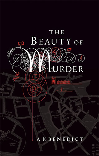 The Beauty of Murder by A K Benedict