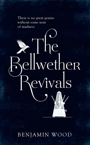 The Bellwether Revivals by Benjamin Wood