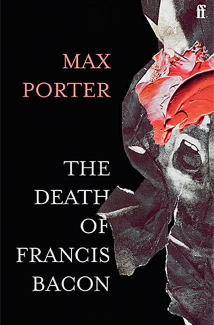 The Death of Francis Bacon - Max Porter